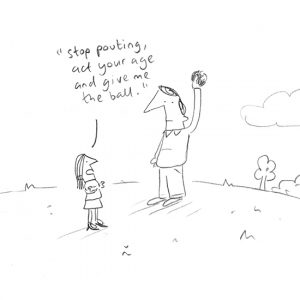 """Cartoon of adult holding a ball out of a child's reach, being told to """"stop pouting, act your age, and give me the ball"""""""