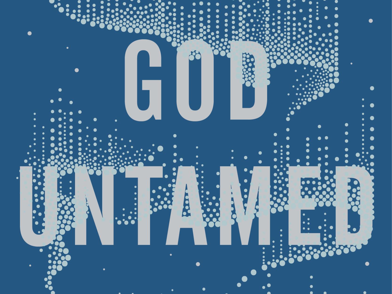 In the Press: God Untamed