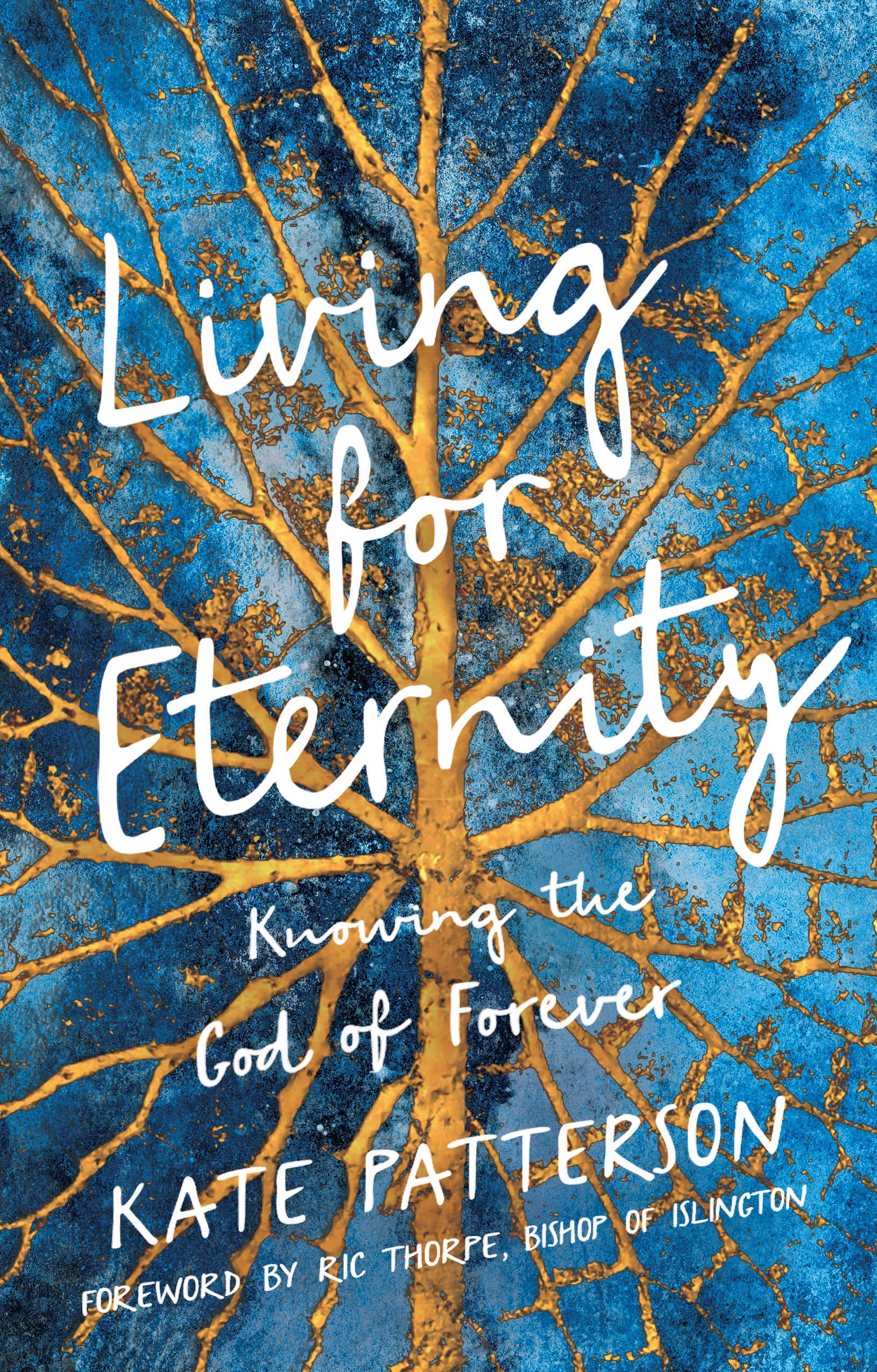 Living for Eternity: Knowing the God of Forever